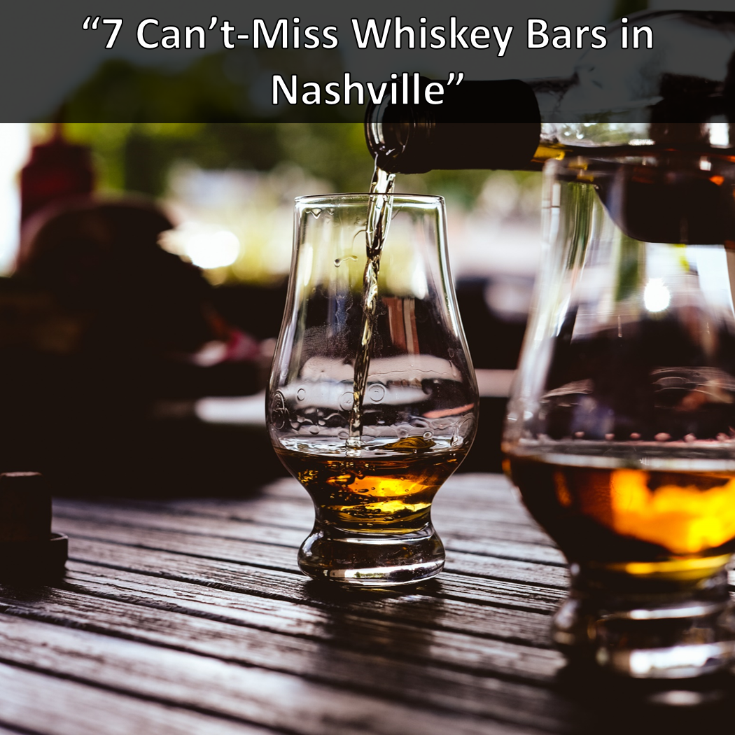 7 Can't Miss Whiskey Bars in Nashville