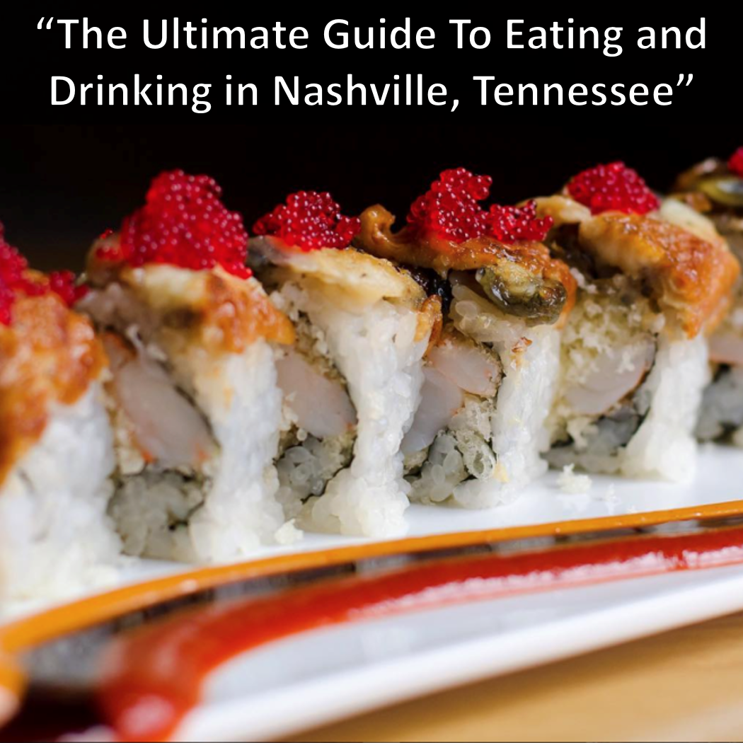 The Ultimate Guide To Eating and Drinking in Nashville, Tennessee