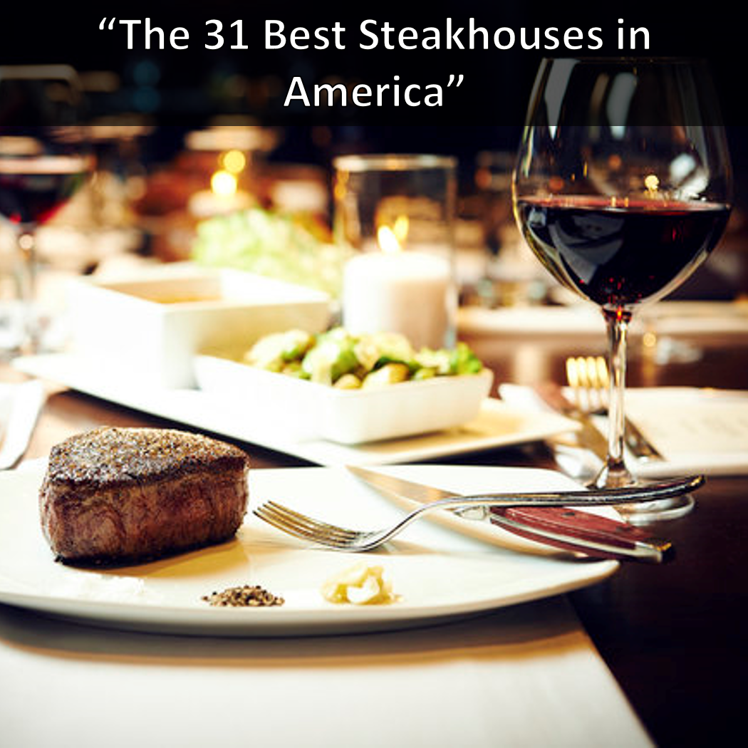 31 Best Steakhouses in America by Thrillist