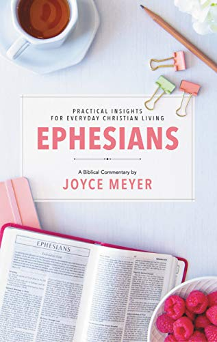 Ephesians - Practical Insights For Everyday Christian Living