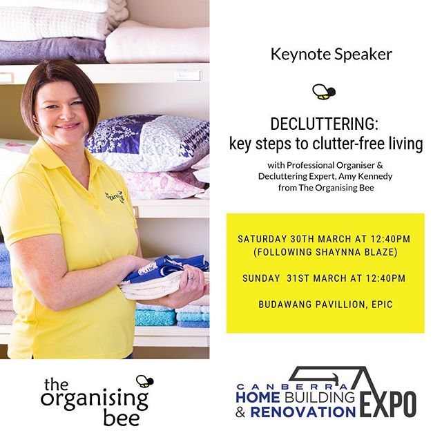 Come down and say hello @canberra_home_building_expo this weekend. Happy to discuss any decluttering or organisational challenge you may have (bring a photo if you wish). You can find me at stand 17.  Stick around and listen to my keynote speech on Decluttering: key tips to clutter free living.  I'll be on the main stage on Saturday 30th March at 12:40pm (directly after special guest @shaynnablaze from @theblock & @sellinghousesaus) and again on Sunday 31st March at 12:40pm.  It's going to be a big, rewarding weekend.  #organisingbee #canberrahomebuildingandrenovationexpo #keynotespeaker #canberraprofessionalorganiser #professionalorganisercanberra #organisingcanberra #decluttercanberra #canberralocals  #canberramums #decluttering