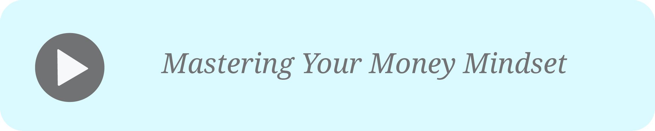 0.0 Mastering Money Mindset.png