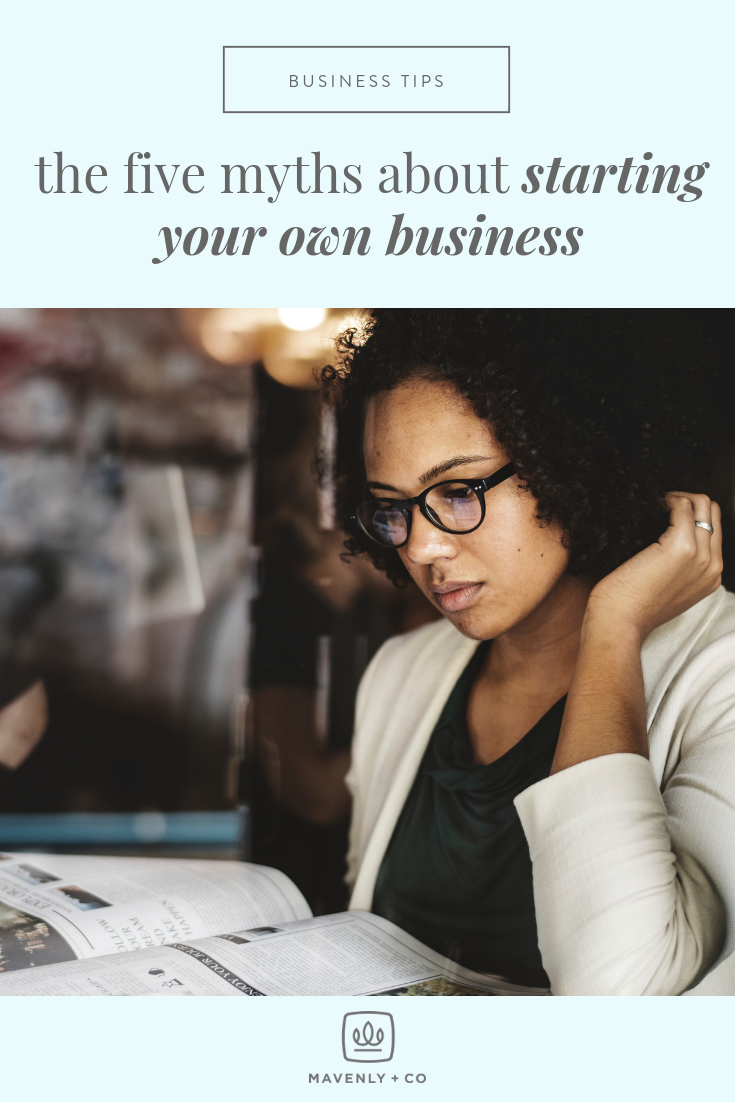 The Five Myths About Starting Your Own Business.png