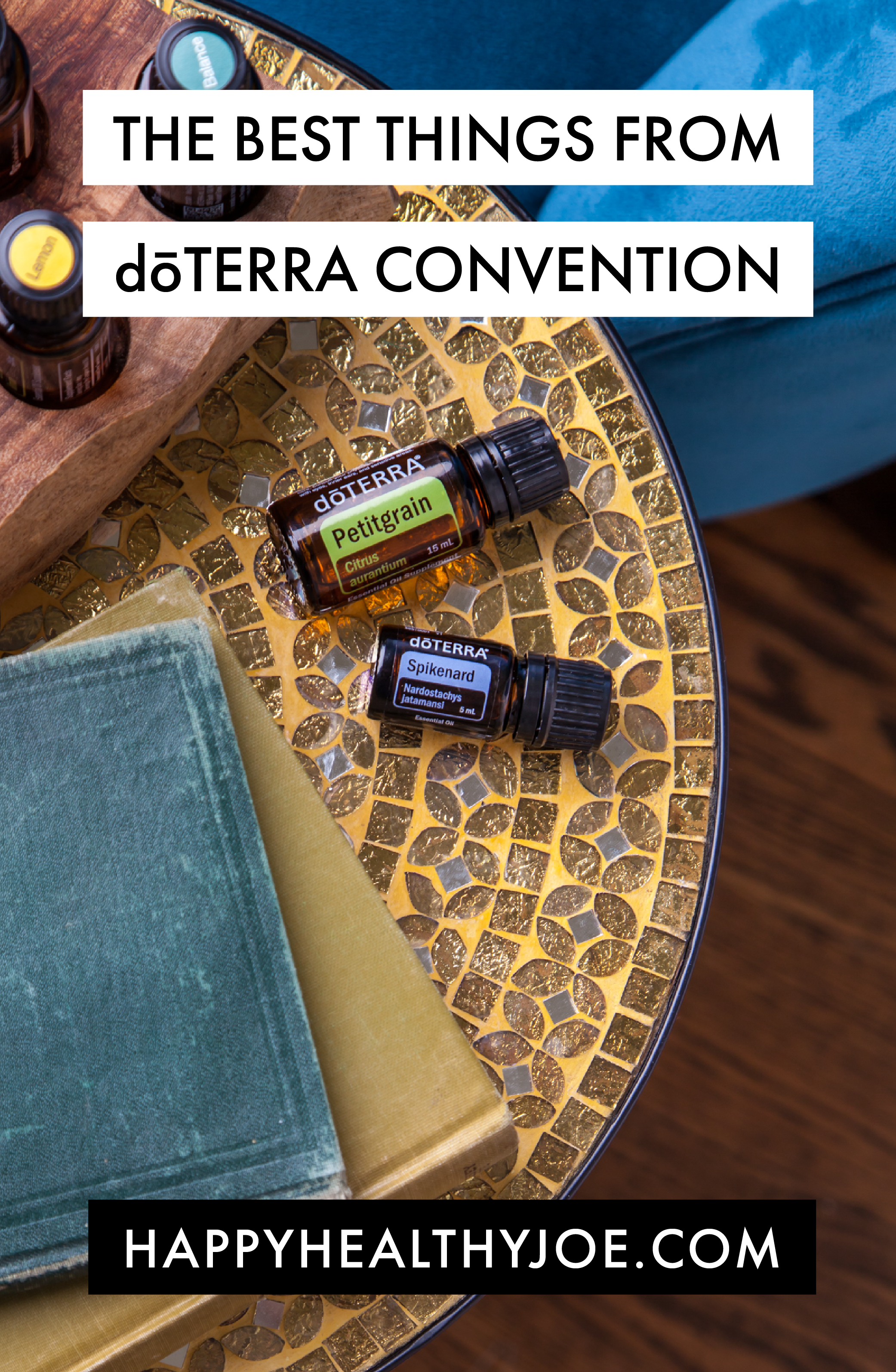 5 of the best things from the doTERRA One Convention Happy Healthy Joe