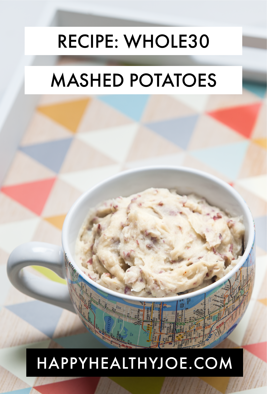 Recipe: Paleo Whole30 Mashed Potatoes - Happy Healthy Joe - Integrative Nutrition Coach