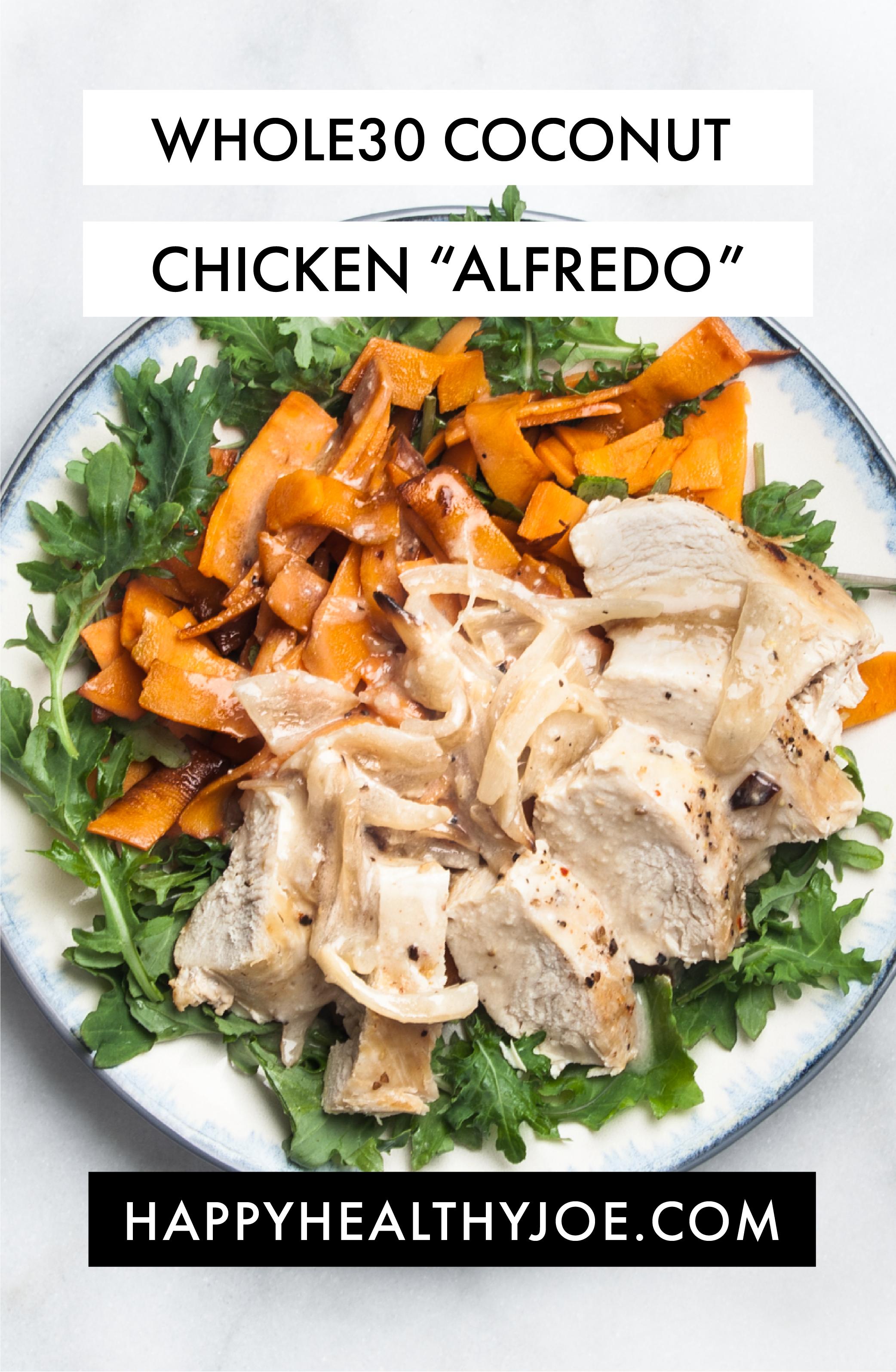 "RECIPE: Whole30/Paleo Creamy Coconut Chicken ""Alfredo"" | Happy Healthy Joe | Integrative Health Coach"