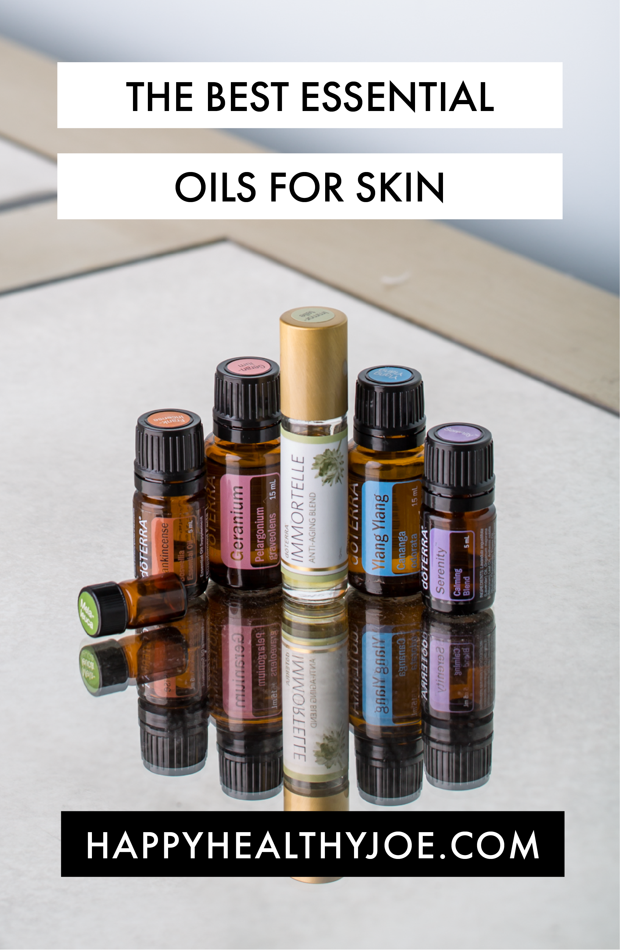 The Best doTERRA Essential Oils For Skin | Happy Healthy Joe