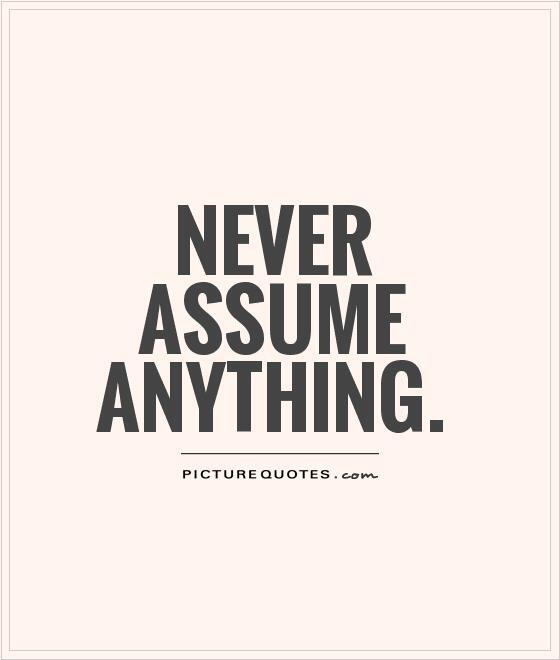 never-assume.jpg