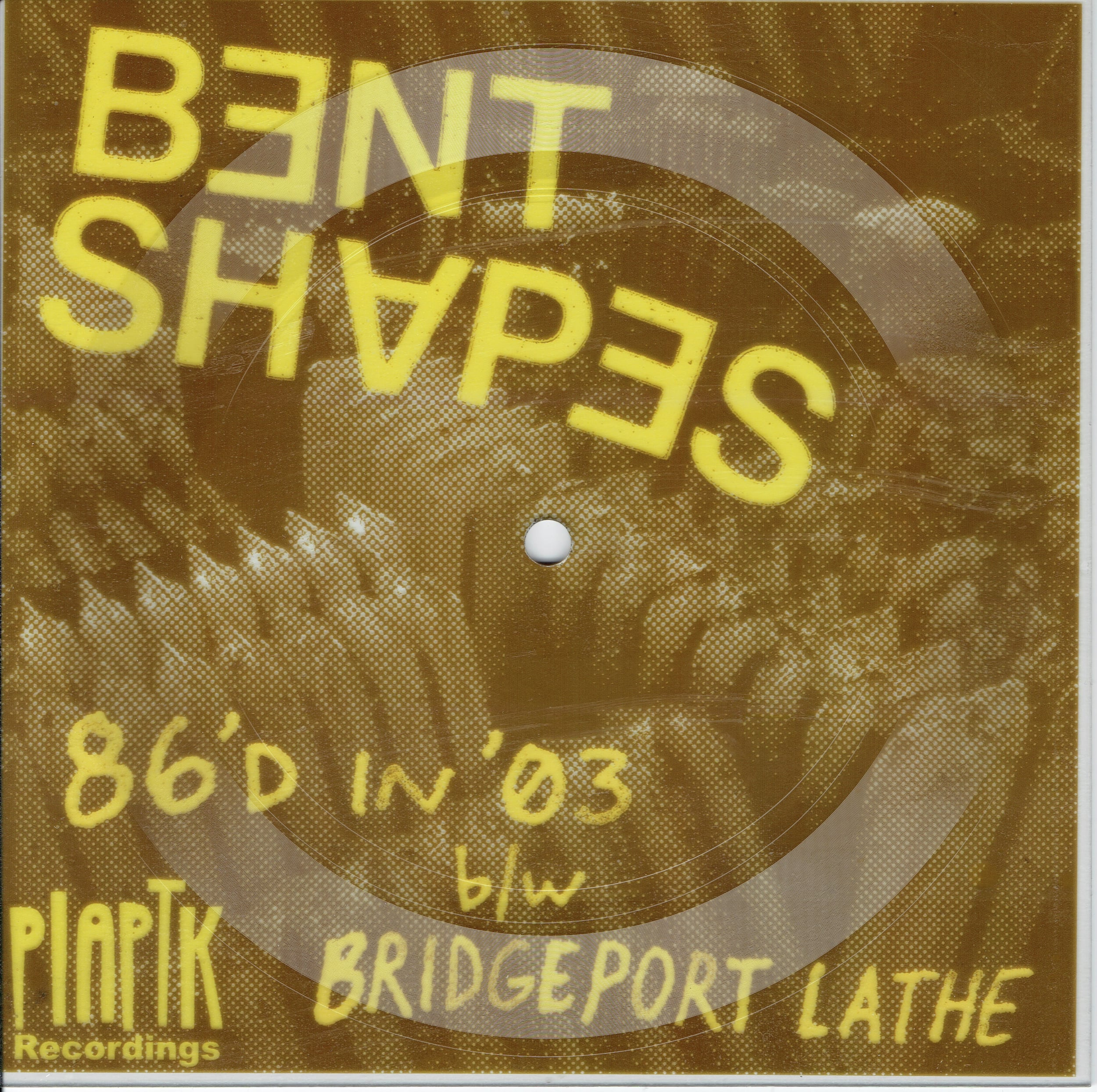 86'd in '03 b/w Bridgeport Lathe - Released july 25, 2014 on People in a position to know