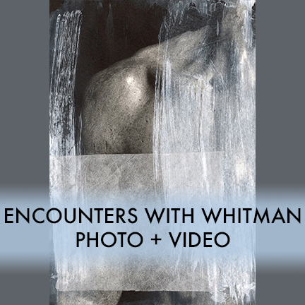 Encounters with Whitman  - Gallery 1 June 7th - 17th