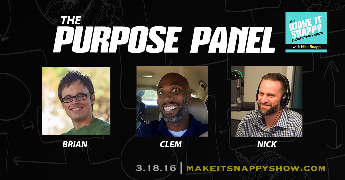 """The """"Purpose Panel"""" consists of  Brian Horvath ,  Clem Harrod  and  Nick Snapp"""