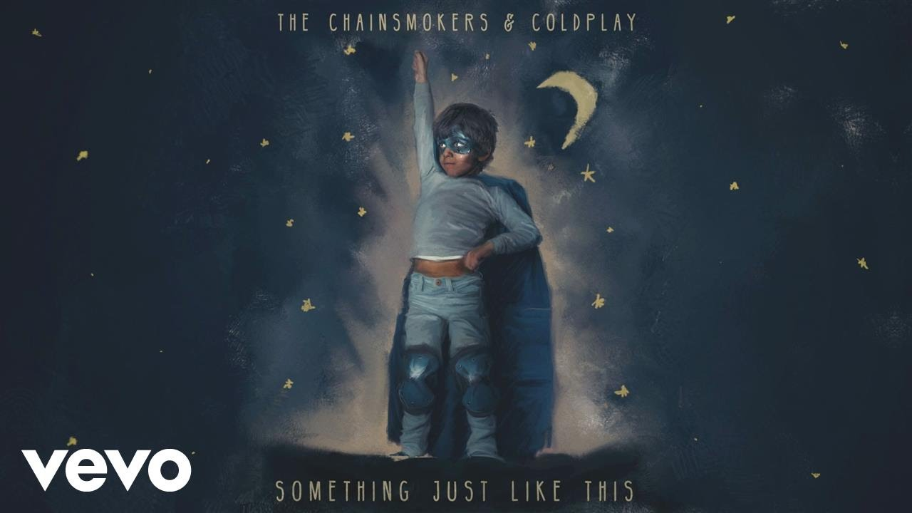 Something Just Like This  - Chainsmokers ft Coldplay