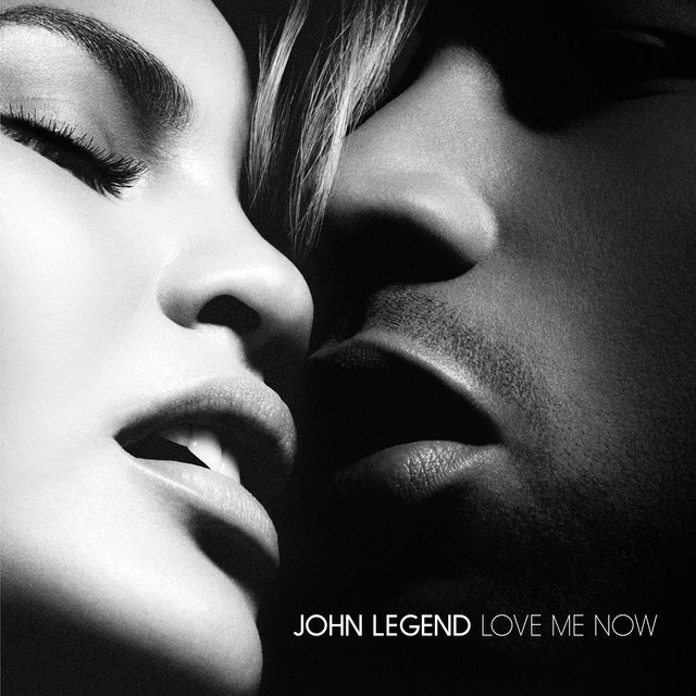 Love Me Now  - John Legend