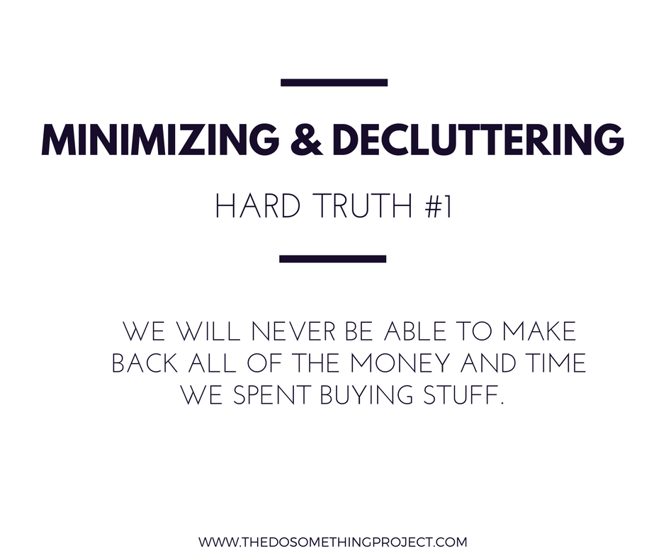 We will never be able to make back all of the money we spent buying stuff.
