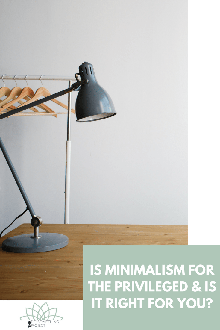 Is minimalism for the privileged and is it right for you?