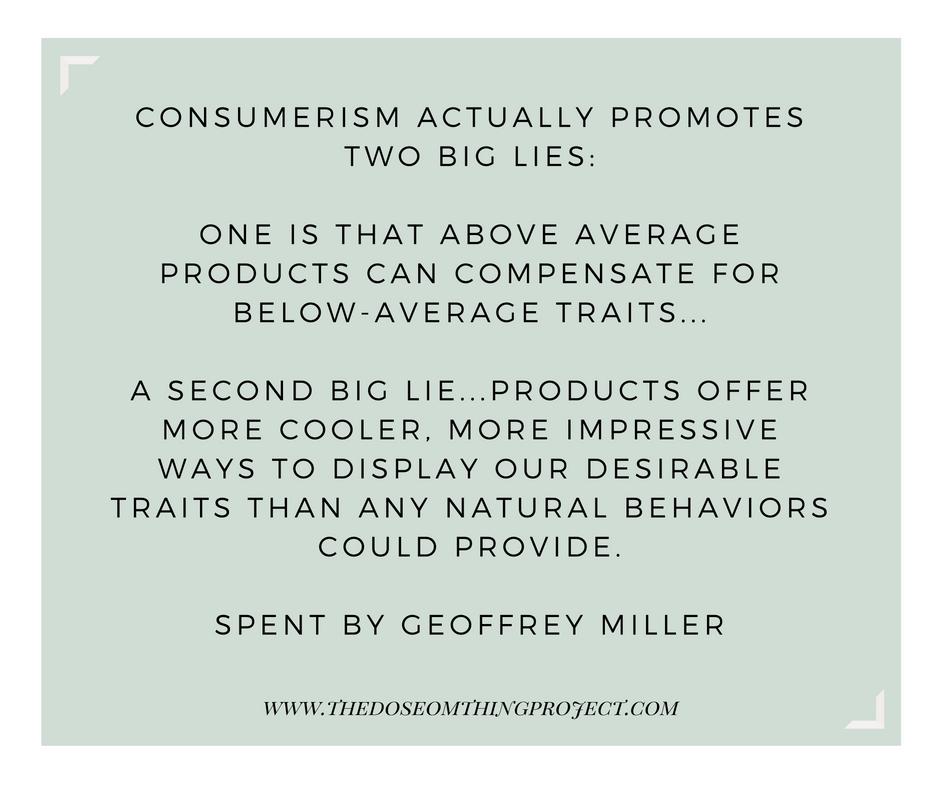 Consumerism promotes two big lies.