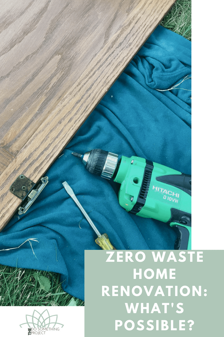 Zero Waste Home Renovations: What's Possible?