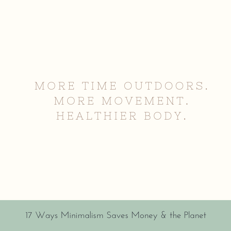 More time outdoors. More movement. Healthier body.