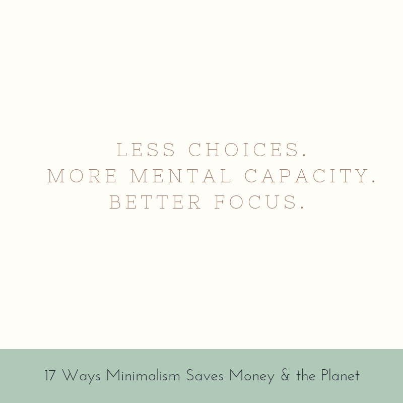 Less choices. More mental capacity. Better focus.