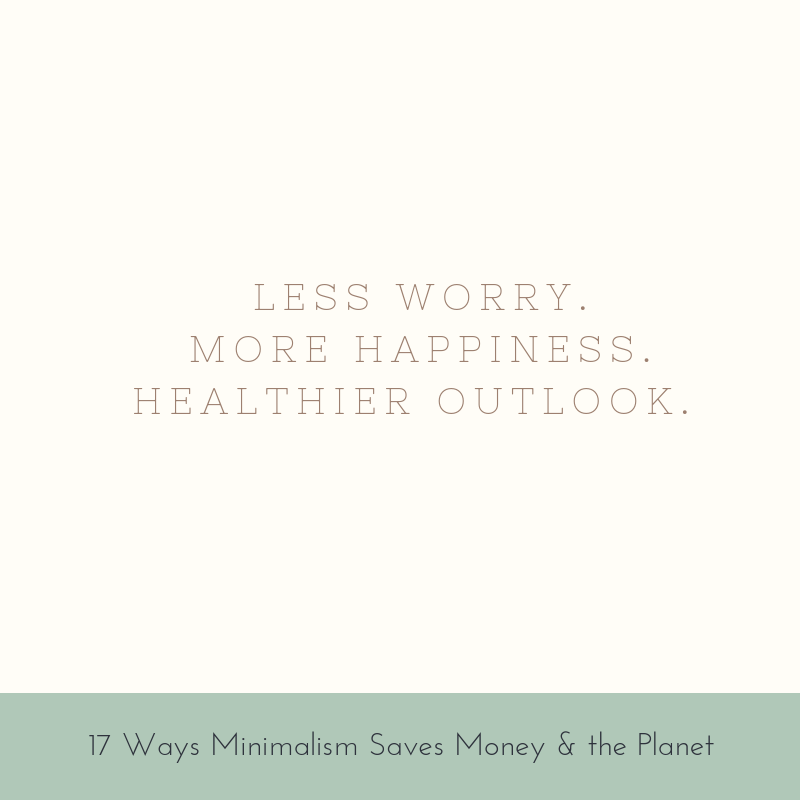 Less worry. More happiness. Healthier outlook.