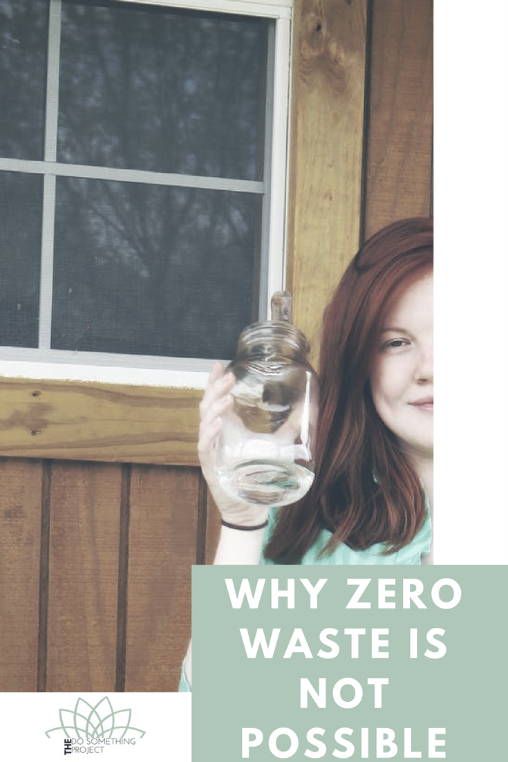 Why Zero Waste Is Not Possible and Why We Still Have to Do It