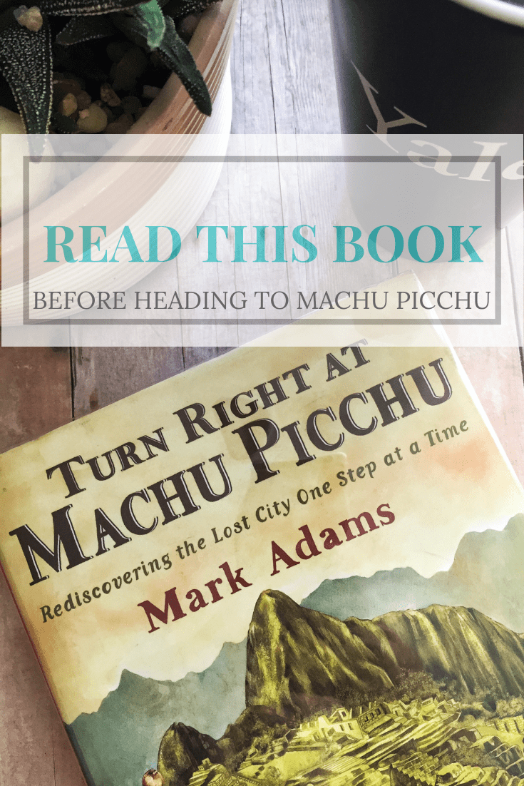 Turn Right At Machu Picchu - A Travel Book Worth Reading