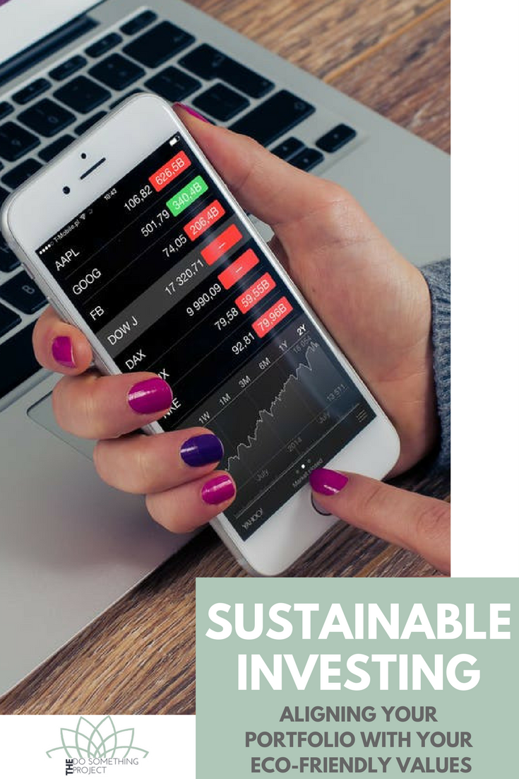 Sustainable Investing: Aligning Your Portfolio With Your Values