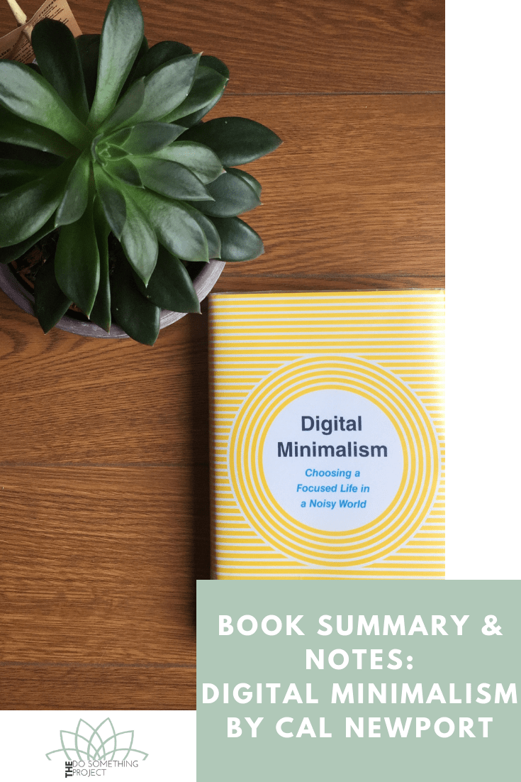 Book Summary & Notes: Digital Minimalism - Choosing a Focused Life in a Noisy World by Cal Newport