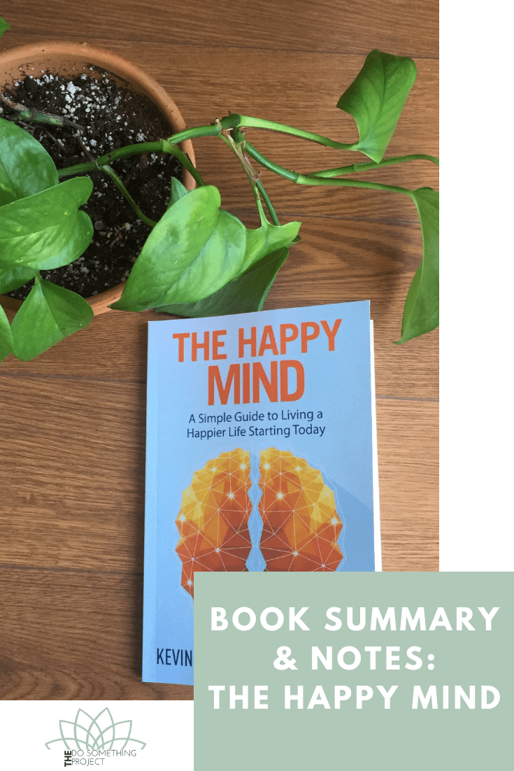 Book Summary and Notes: The Happy Mind by Kevin Horsley and Louis Fourie