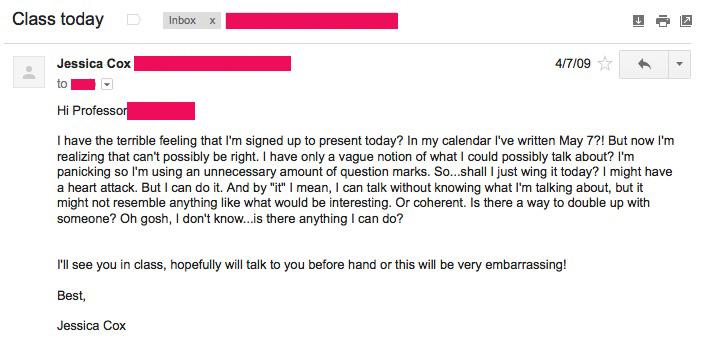 Crazy email to professor asking for an extension. That 100% worked. Put your personality into emails and your professor will get to know (and hopefully) like you. And that has all kinds of benefits. Like allowing you to procrastinate without sacrificing grades.