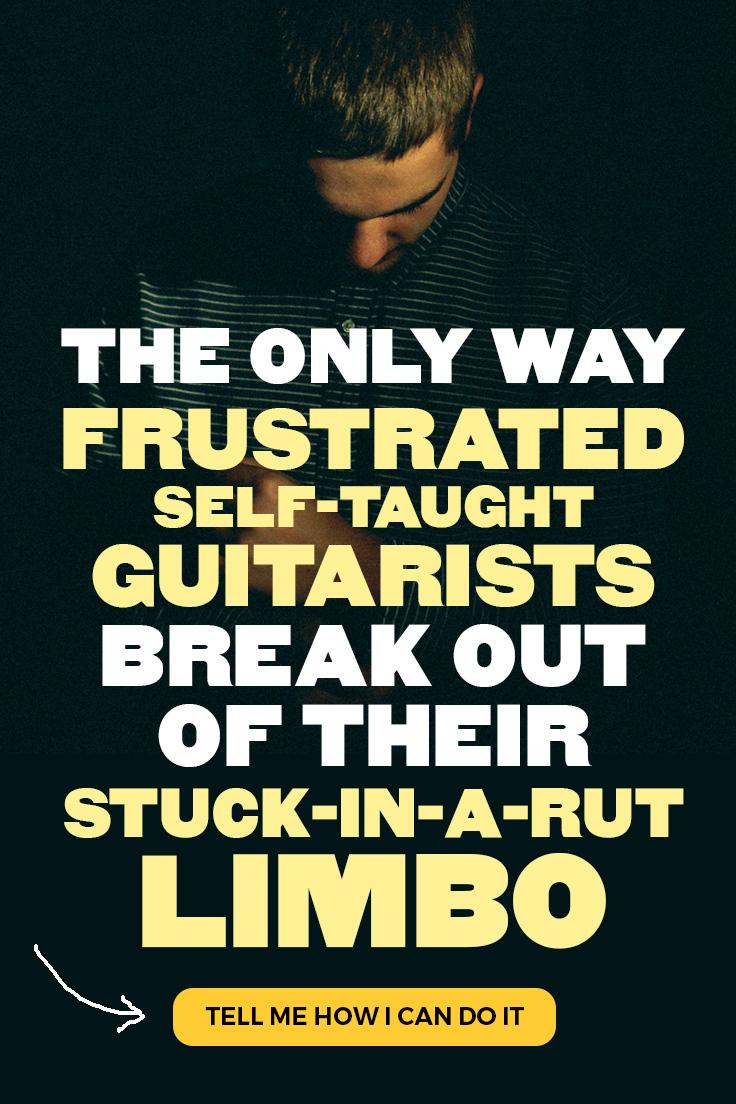 frustrated self taught guitarist