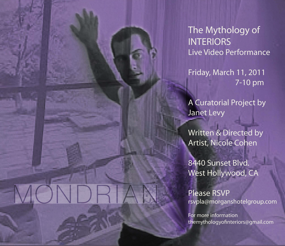 """NICOLE COHEN / """"The Mythology of Interiors: Live Video Performance""""   @ The Mondrian Hotel, West Hollywood   Friday, March 11, 2011, 7:00 - 10:00 pm"""