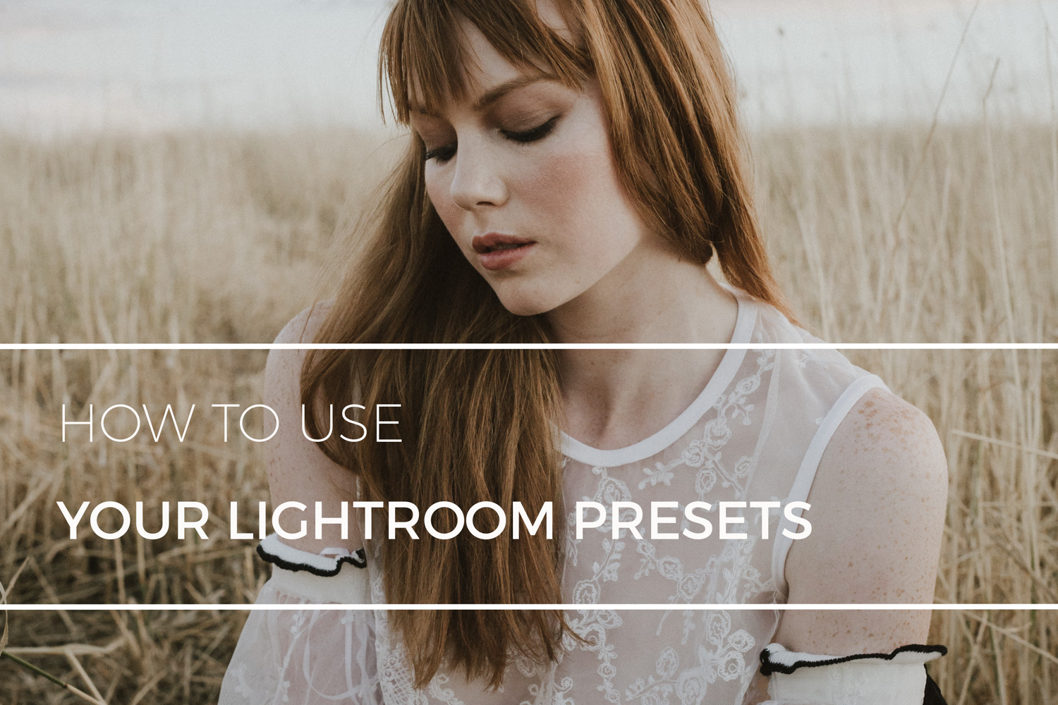 How to use and customise Lightroom Presets: Part 1