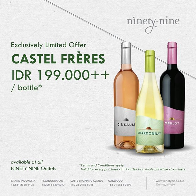 Enjoy 3 bottles of the smooth Castel Frères Merlot, finely balanced Cinsault, and fruity Chardonnay for only IDR 199K++ / bottle*. Available in all Ninety-Nine outlets. . * Valid for every purchase of 3 bottles in a single