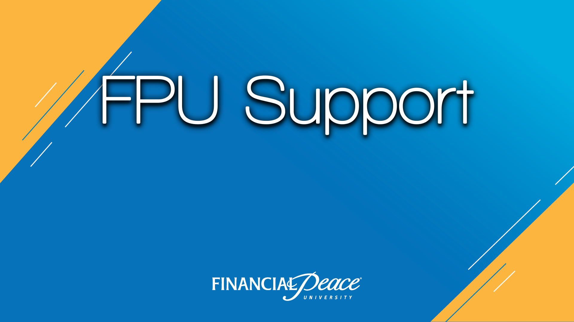 FPU Support   A quarterly support group for FPU graduates in need of continued encouragement and guidance.  Talk to  Greg Zamora  or Bruce Jordon for more info.