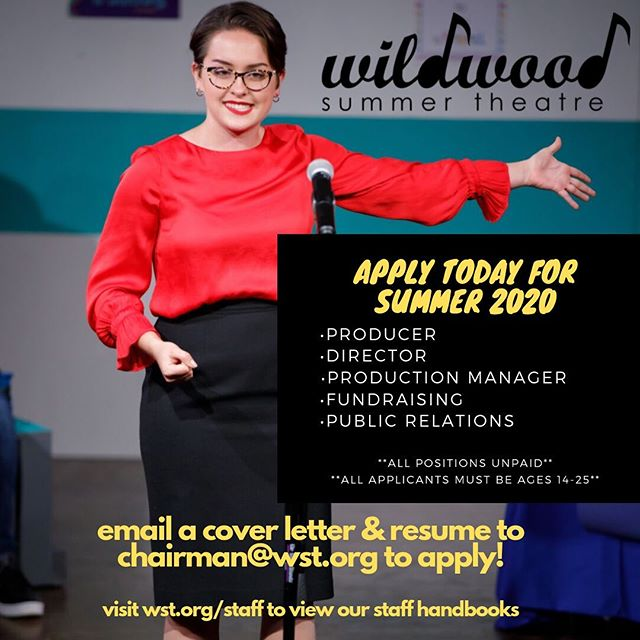 APPLY TODAY!  With interviews beginning next week, Wildwood Summer Theatre is looking for our next season's Big Five positions: ~~~~~~~~~~ •PRODUCER •DIRECTOR •PRODUCTION MANAGER •DIRECTOR OF FUNDRAISING •DIRECTOR OF PUBLIC RELATIONS ~~~~~~~~~~ E-mail your resume & cover letter to chairman@wst.org to apply.  Visit wst.org/staff to find more information and view our staff handbook