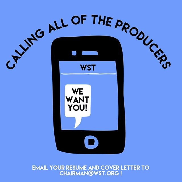 Are you interested in producing? We are currently searching for a Producer for our next summer season! You must be between 14-25 years of age. All positions are unpaid.  Email your cover letter and resume to chairman@wst.org to apply!