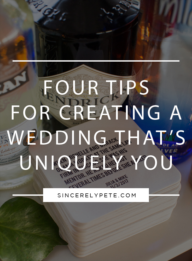 Four Tips for Creating a Wedding That's Uniquely You.jpg
