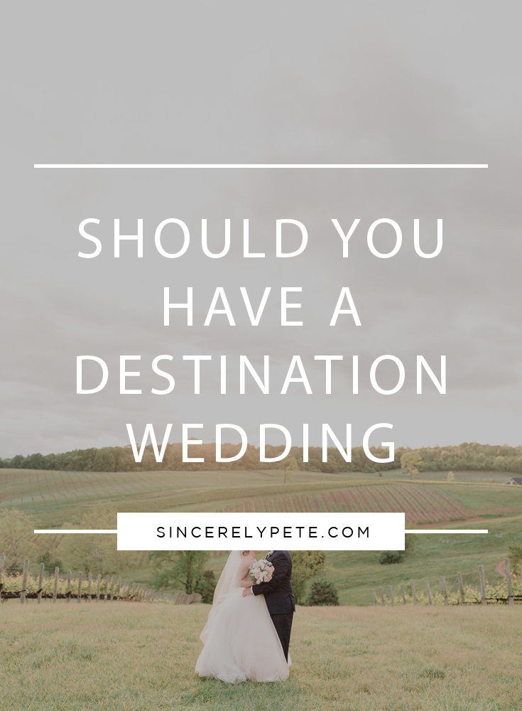 Should You Have a Destination Wedding.jpg