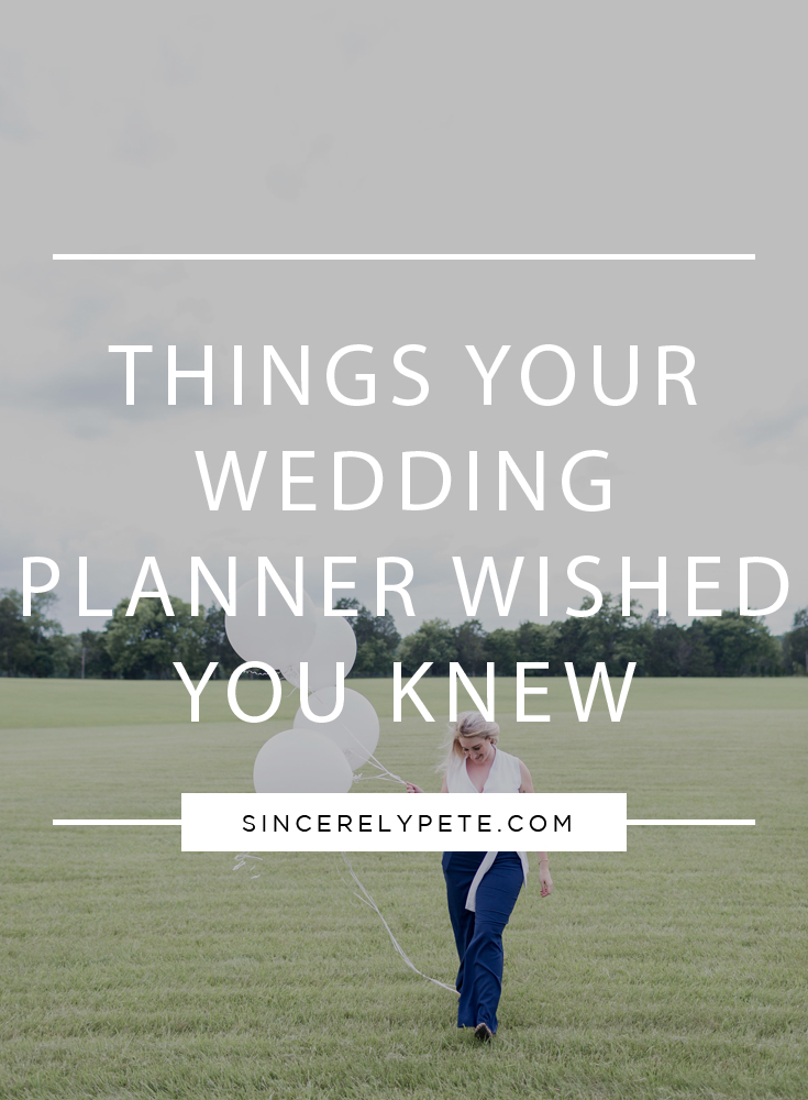 Things Your Wedding Planner Wished You Knew.jpg