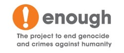 Enough is a project of the Center for American Progress, helping to build a permanent constituency to prevent genocide and crimes against humanity. Enough is dedicated to ending genocide and crimes against humanity, and preventing them from occurring in the future.