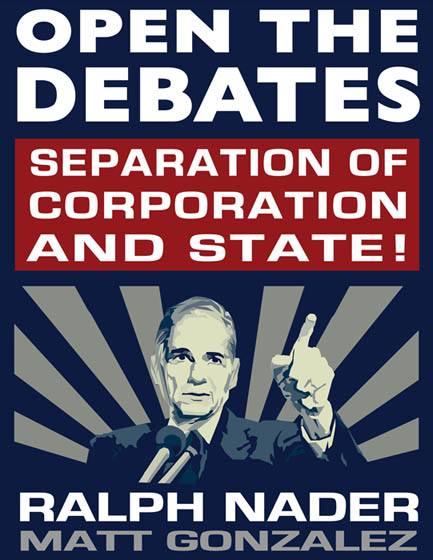 Open The Debates poster for the Ralph Nader Campaign