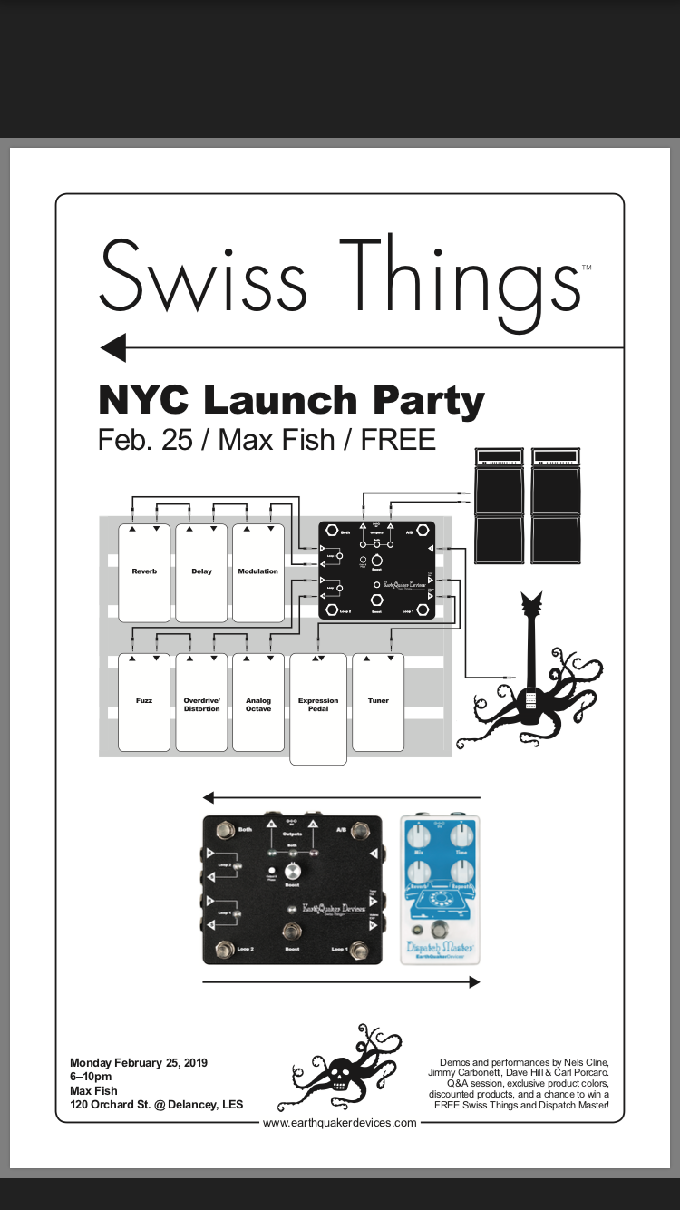 Swiss Things ( Earthquaker Devices ) Launch Party with performances by Nels Cline, Jimmy Carbonetti, Dave Hill and Carl Porcaro!   Q&A session, Exclusive Product Colors, Discounted products, Chance to win a FREE Swiss Things and Dispatch Master Pedal