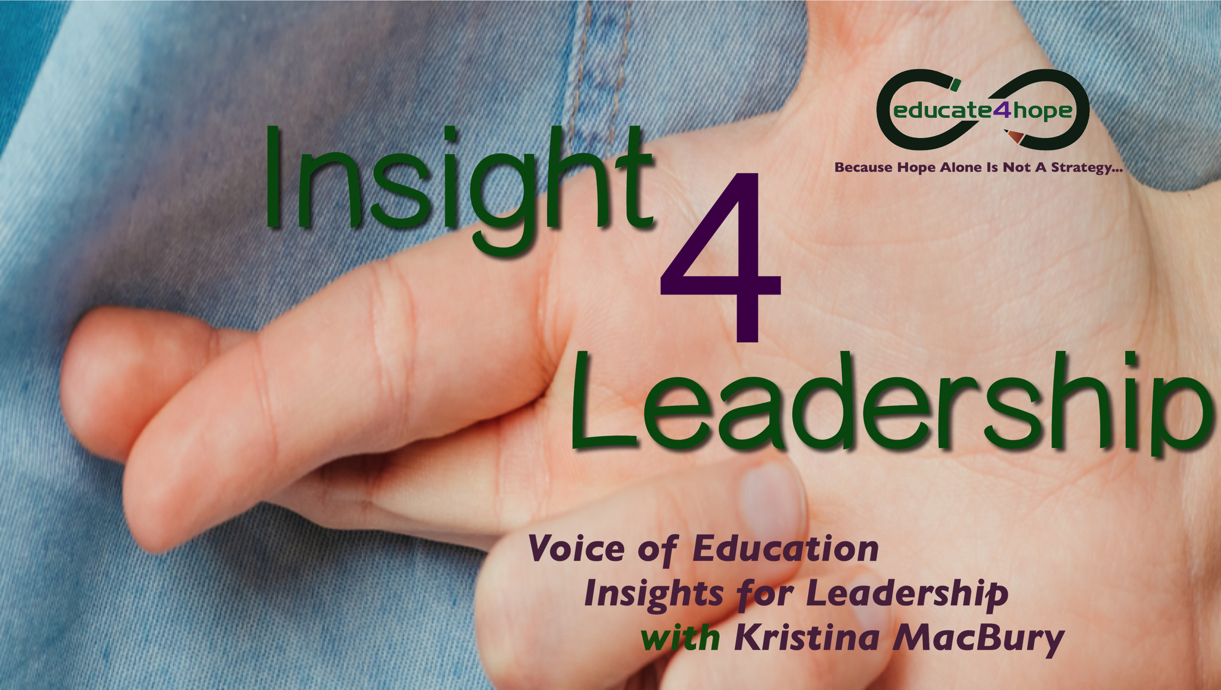 EDUCATE4HOPE's Leadership Podcast