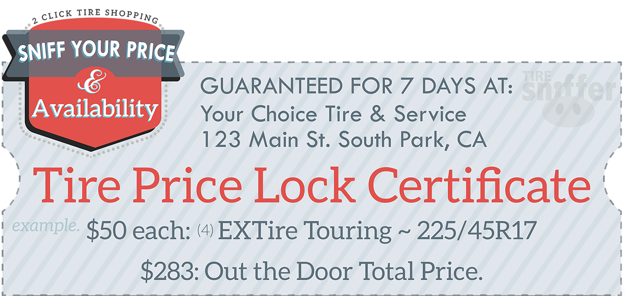 Select a tire & lock in your offer with the Tire Price Lock Certificate.