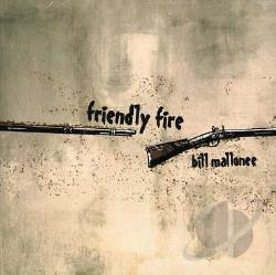 Bill Mallonee - Friendly Fire