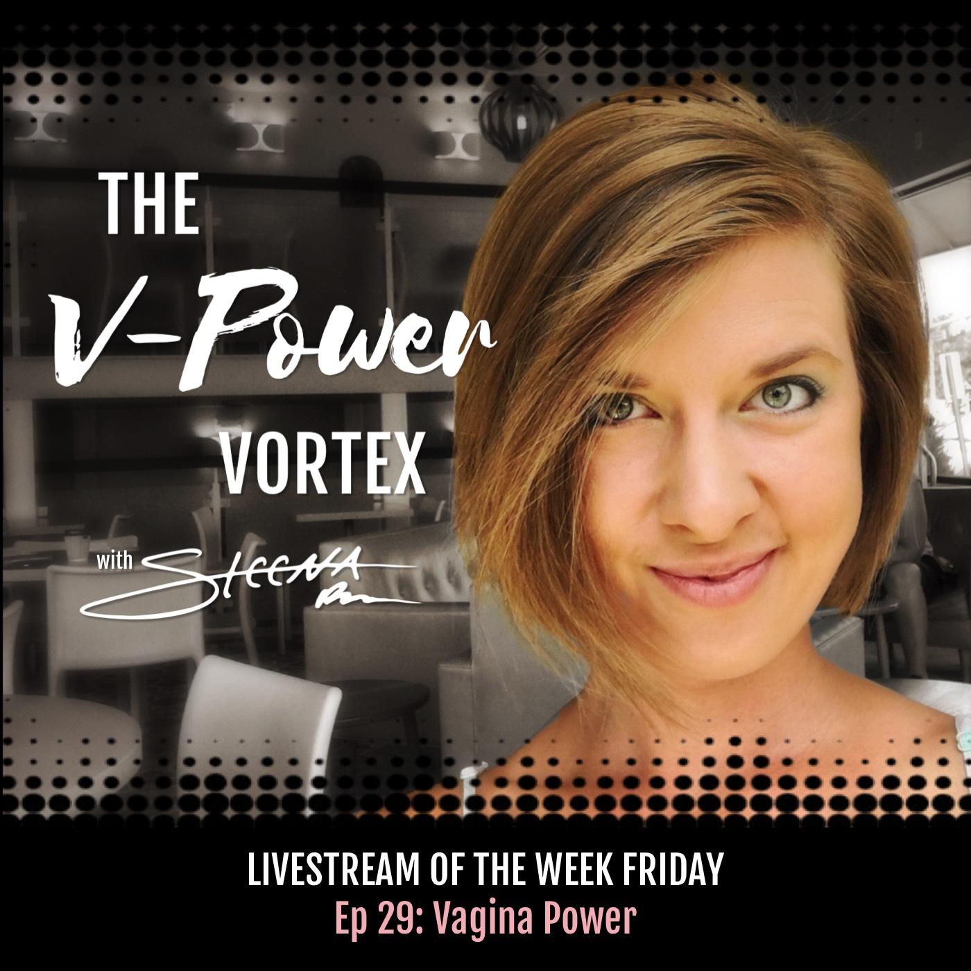 Ep 29 Vagina Power - Livestream of the Week Friday.jpeg