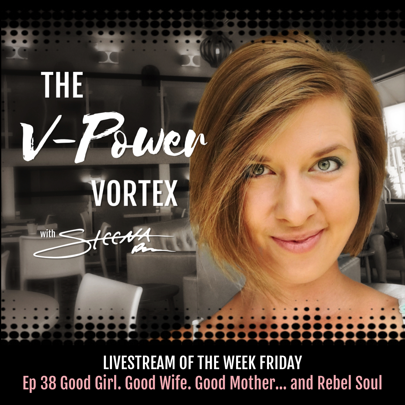 Ep 38 Good Girl. Good Wife. Good Mother... and Rebel Soul - Livestream of the Week Friday.jpeg