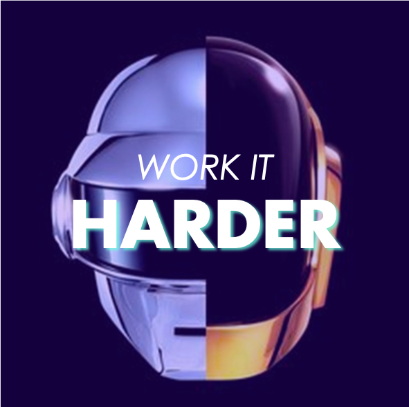 Work it harder.png