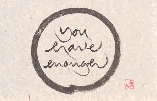 You have enough